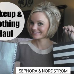 SEPHORA and NORDSTROM Haul
