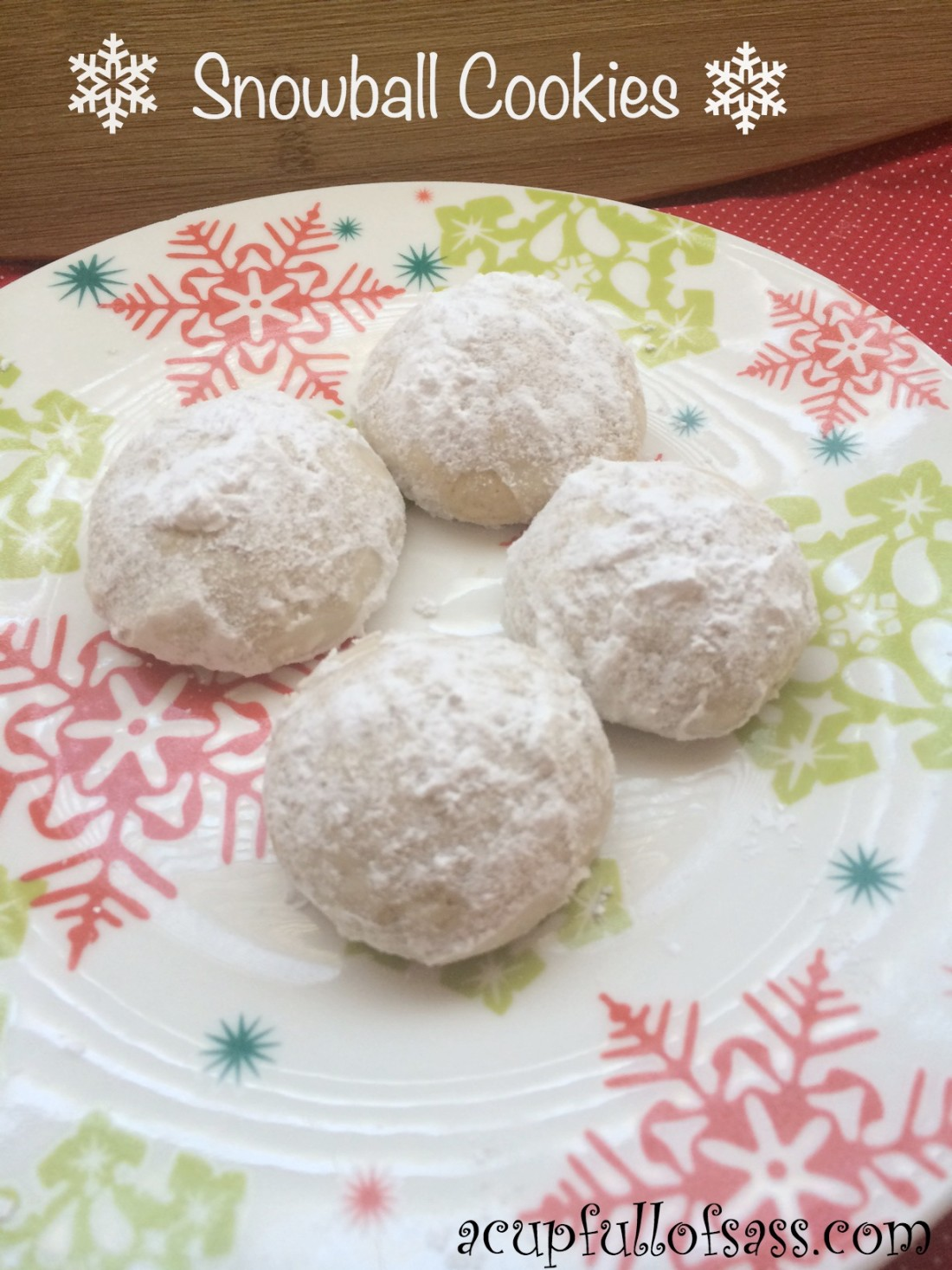 Snowball cookies, Russian Tea Cup, Mexican Wedding Cake Recipe. - A Cup Full of Sass