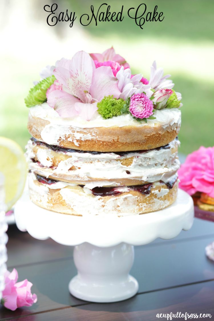 Easy Naked Cake Recipe A Cup Full Of Sass